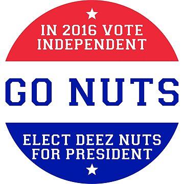 Deez Nuts 2016: Go Nuts by tuliptreetees