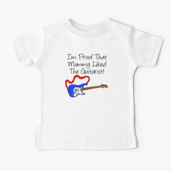 I'm Proof That Mommy Liked The Guitarist Blue Guitar Baby T-Shirt