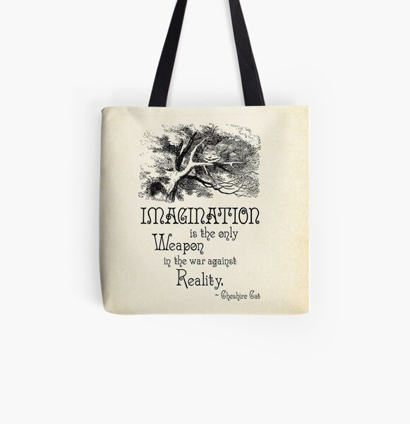 Alice in Wonderland Quote - Imagination is the only Weapon in the war against Reality - Cheshire Cat - 0139 All Over Print Tote Bag