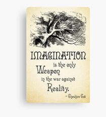 Alice in Wonderland Quote - Imagination is the only Weapon in the war against Reality - Cheshire Cat - 0139 Canvas Print
