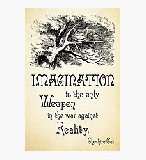 Lámina fotográfica Cita de Alicia en el País de las Maravillas - La imaginación es el único Arma en la guerra contra la realidad - Gato de Cheshire - 0139