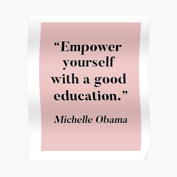 Empowerment Quote - Michelle Obama Poster
