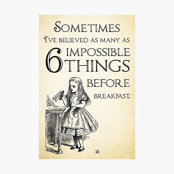 Alice in Wonderland Quote - Six Impossible Things - Lewis Carroll - 0111 Photographic Print