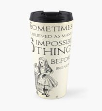 Alice in Wonderland Quote - Six Impossible Things - Lewis Carroll - 0111 Travel Mug