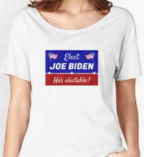Elect Joe Biden: He's electable! Relaxed Fit T-Shirt