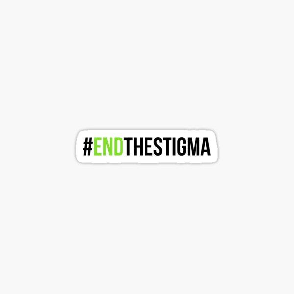 End The Stigma 2 Sticker