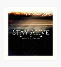 Stay Alive Art Print