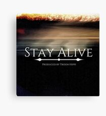 Stay Alive Canvas Print