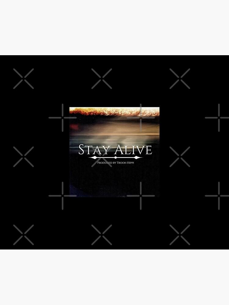 Stay Alive by EWashMedia