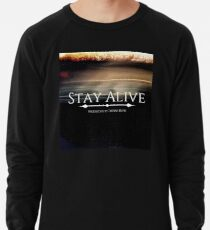 Stay Alive Lightweight Sweatshirt