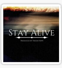 Stay Alive Glossy Sticker