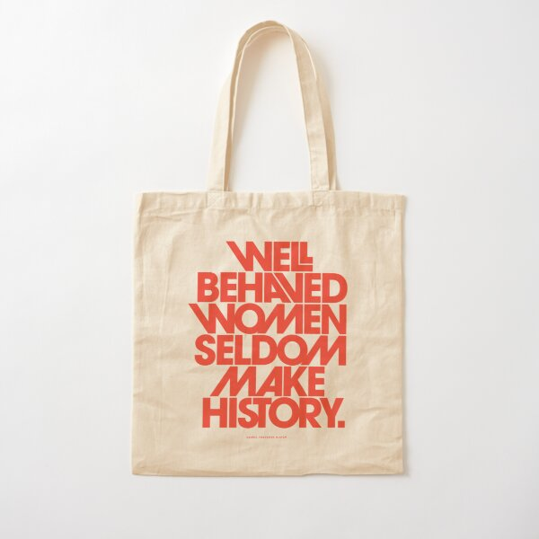 Well Behaved Women Seldom Make History (Pink & Red Version) Cotton Tote Bag