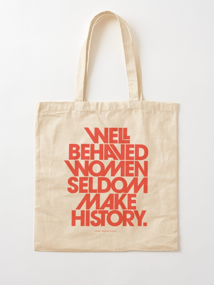 Alternate view of Well Behaved Women Seldom Make History (Pink & Red Version) Tote Bag