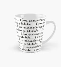 Shhh.... I'm Reading Tall Mug