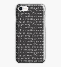 Go Away I'm Reading iPhone Case/Skin