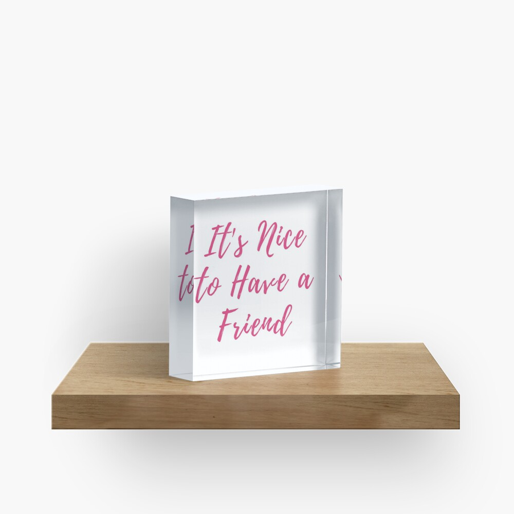 Its Nice to Have a Friend Taylor Swift Lover Album lyrics pink Acrylic Block