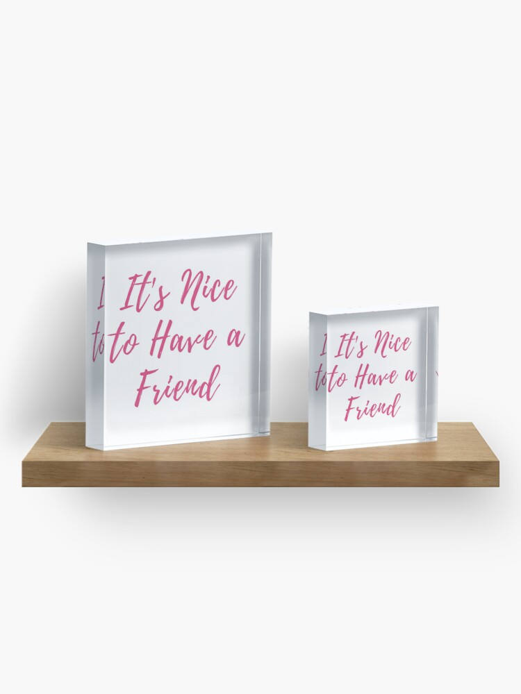 Alternate view of Its Nice to Have a Friend Taylor Swift Lover Album lyrics pink Acrylic Block