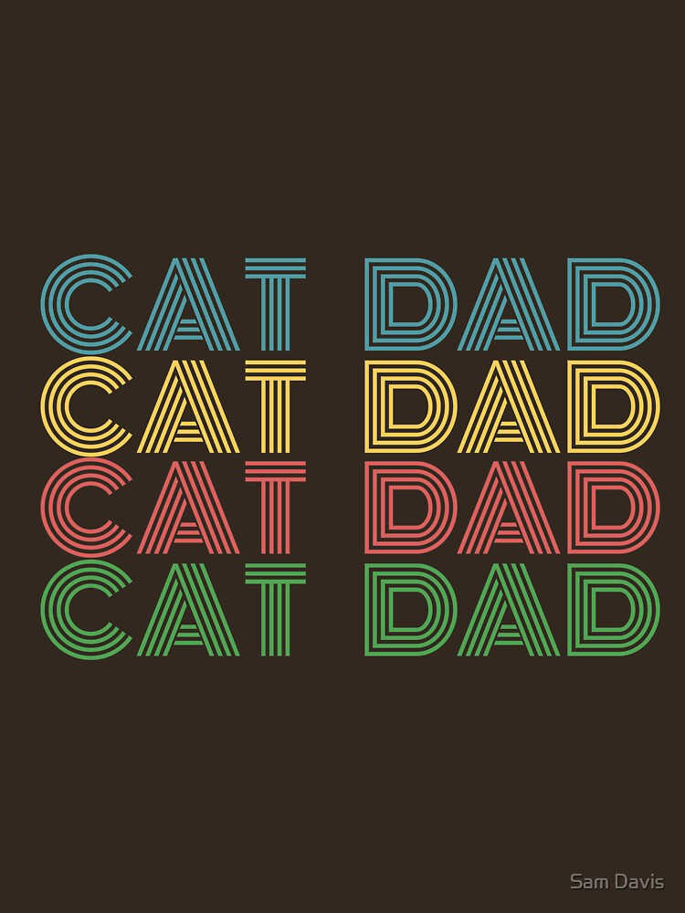 Cat Dad Retro Design by reallyjustsam