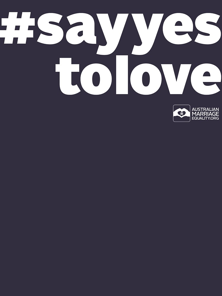 # Say Yes To Love (white text) by jayame