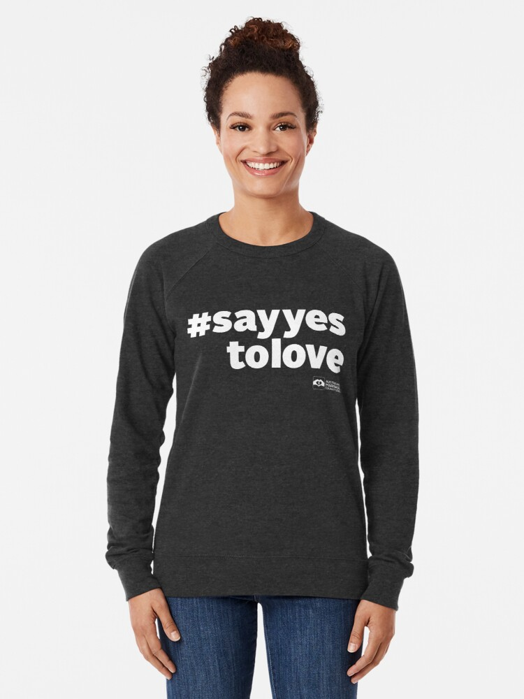 Alternate view of # Say Yes To Love (white text) Lightweight Sweatshirt