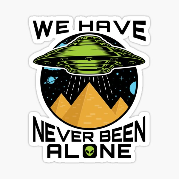 We Have Never Been Alone Sticker