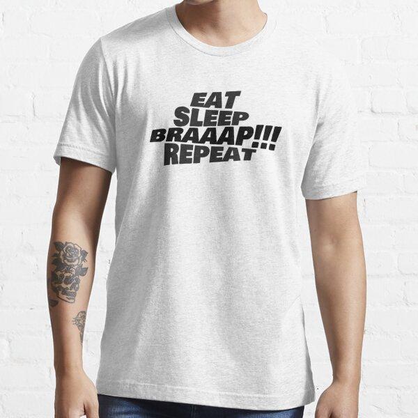 Eat Sleep Braaap Repeat Supermoto Essential T-Shirt