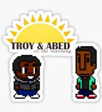 Troy and Abed in the mooooorning! Sticker