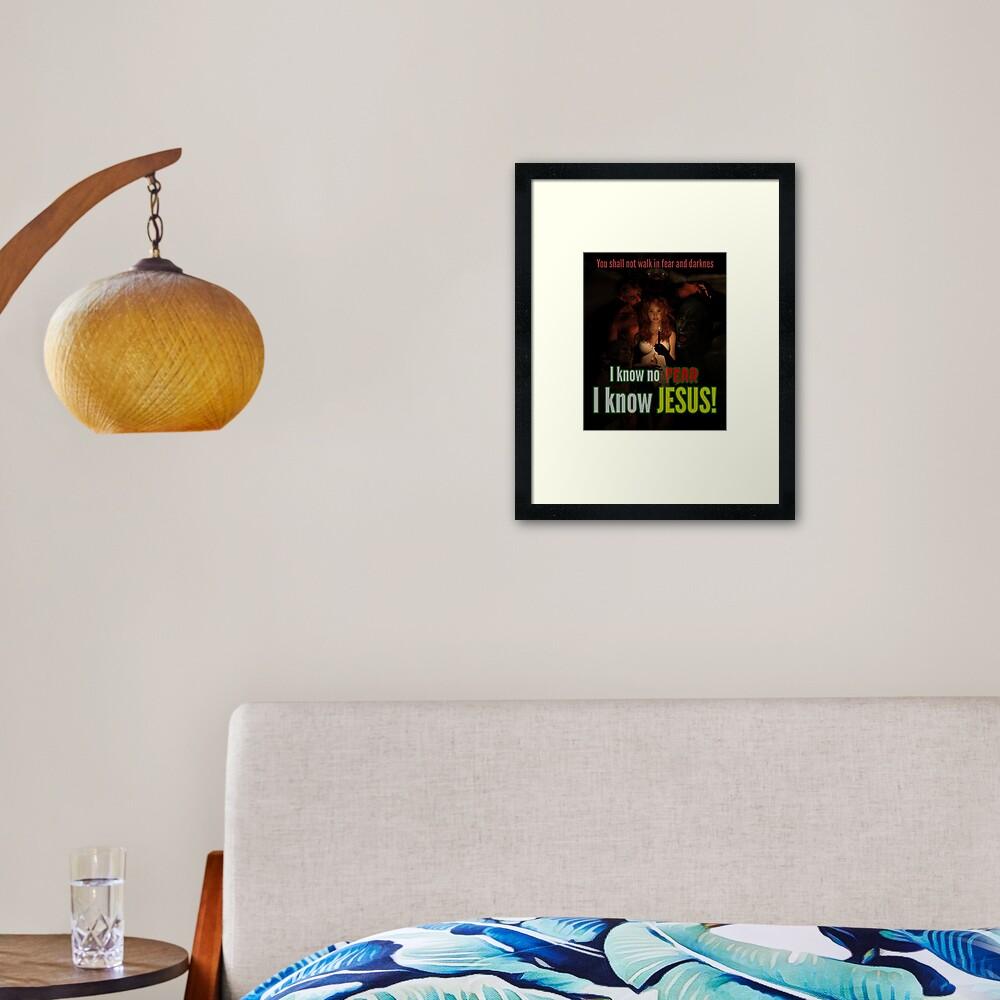 I know no fear - I know Jesus Framed Art Print