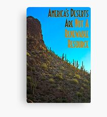 America's Deserts Are Not A Renewable Resource Canvas Print