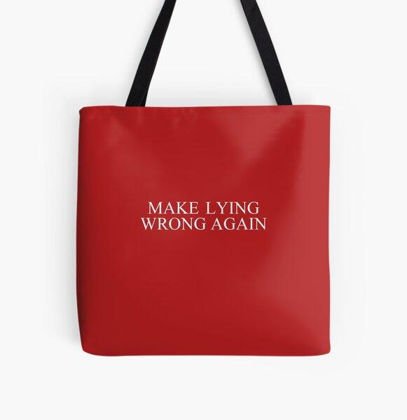 Make Lying Wrong Again All Over Print Tote Bag