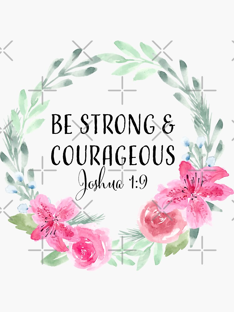 Be strong and Courageous by Harpleydesign