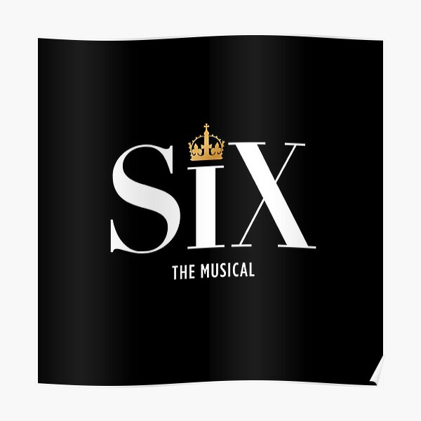 Six The Musical  Poster