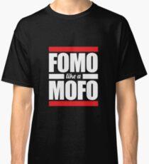 FOMO like a MOFO Classic T-Shirt