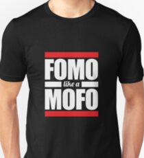 FOMO like a MOFO T-Shirt