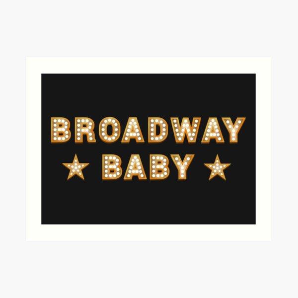 Broadway Baby Art Print