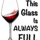 Optimist Says Glass is full by Sunil Bhardwaj