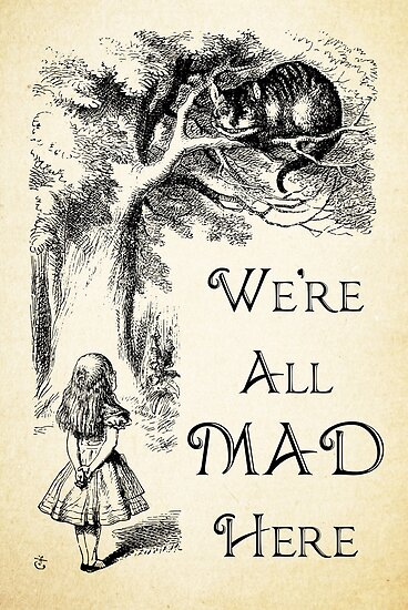 Alice In Wonderland Quote We Re All Mad Here Cheshire Cat Quote
