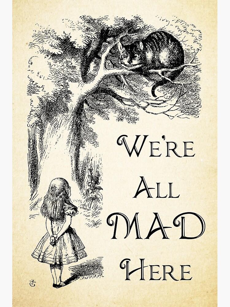Alice im Wunderland-Zitat - wir sind alle hier verrückt - Cheshire Cat Quote - 0104 von ContrastStudios