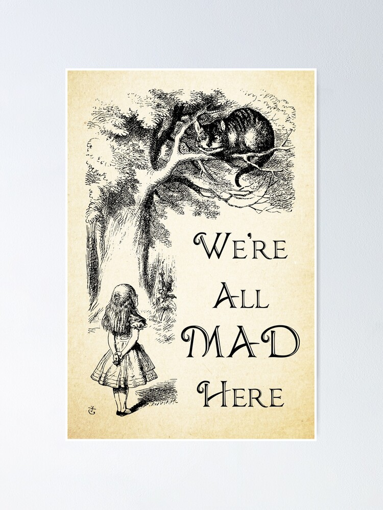 Alternate view of Alice in Wonderland Quote - We're All Mad Here - Cheshire Cat Quote - 0104 Poster