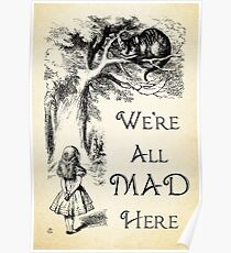Alice in Wonderland Quote - We're All Mad Here - Cheshire Cat Quote - 0104 Poster