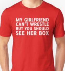 MY GIRLFRIEND CAN'T WRESTLE BUT YOU SHOULD SEE HER BOX Unisex T-Shirt
