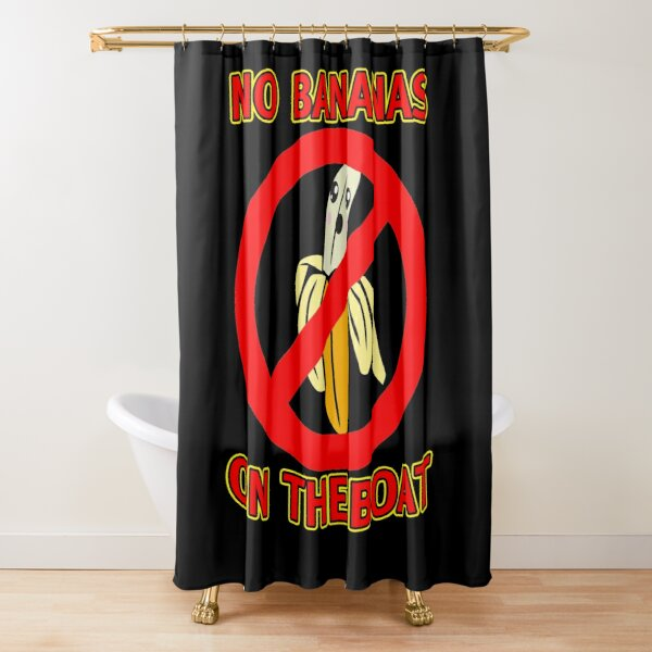 No Bananas on Boat Fishermen Superstition Shirt Funny Shower Curtain