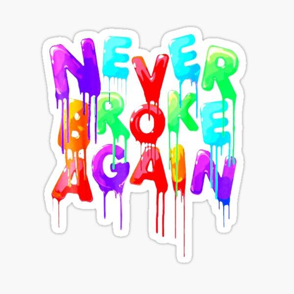 Never Broke Again Sticker