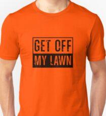 Get Off My Lawn Unisex T-Shirt