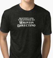 Pulp Fiction | Quenten and Tarantined by Wrintin Directino Tri-blend T-Shirt