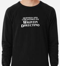 Pulp Fiction   Quenten and Tarantined by Wrintin Directino Lightweight Sweatshirt