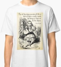 Alice in Wonderland Quote - Deep Secrets of Life - Lewis Carroll Quote - 0116 Classic T-Shirt