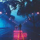Please,Come Back by Devansh Atray