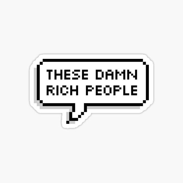 "Ouran High School Host Club-""These Damn Rich People"" Sticker"