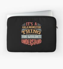 It's A Gila Monster Thing You Wouldn't Understand - Gila Monsters Laptoptasche